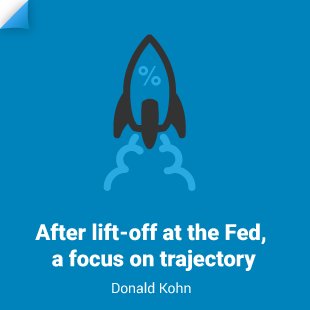 Donald Kohn: After lift-off at the Fed, a focus on trajectory