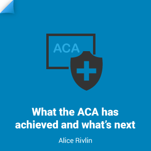 Alice Rivlin: What the ACA has achieved and what's next