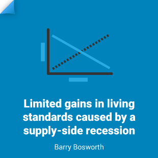 Barry Bosworth: Limited gains in living standards caused by a supply-side recession